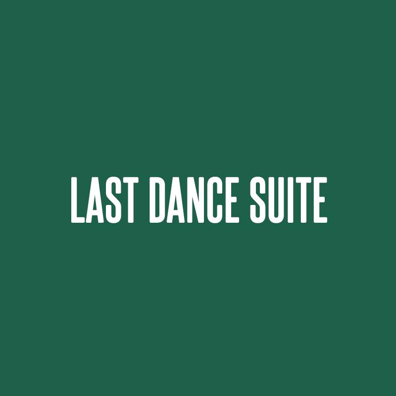 last_dance_suite